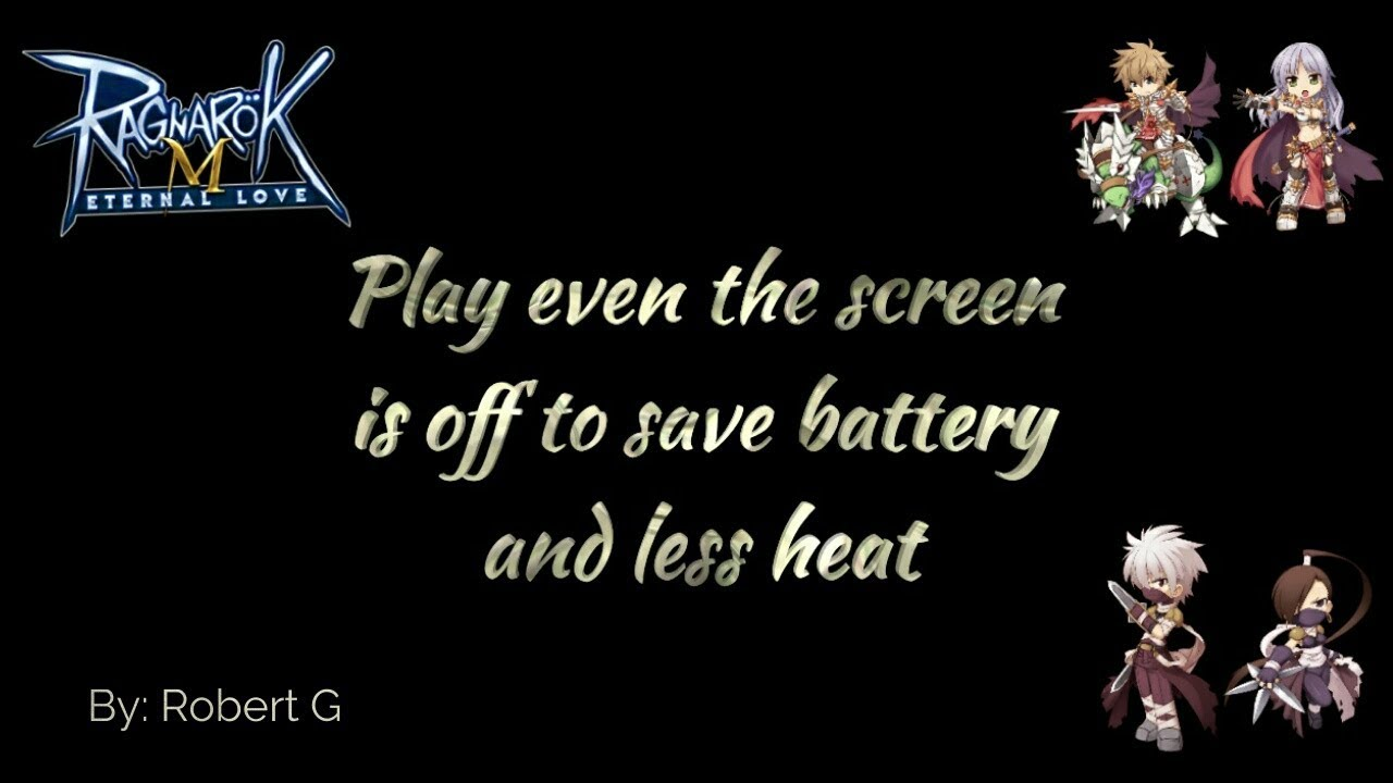 Ragnarok M: Eternal Love - Play even screen is off or locked for less heat  and save battery