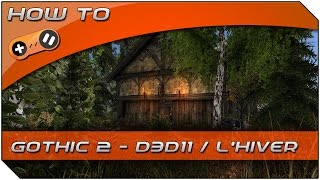 How to - Gothic 2 D3D11Mod/L'Hiver Tutorial