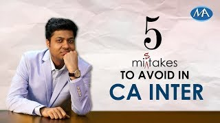 5 Mistakes to avoid in CA Inter II CA Inter Preparation Tips