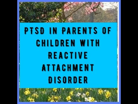 • PTSD In Parents of Children With Reactive Attachment Disorder •
