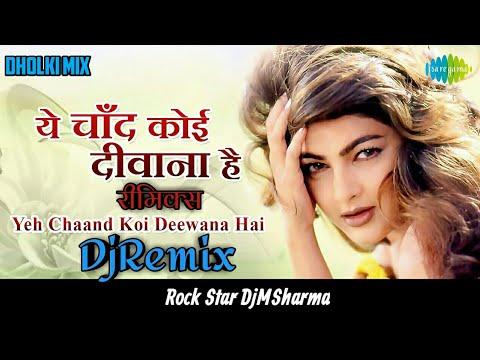 Dholki Mix Yeh Chand Koi Deewana Hai Dj Remix - Alka Yagnik,Kumar Sanu By DjMSharma