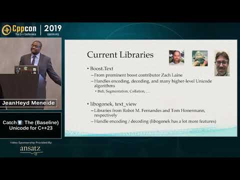 "CppCon 2019: JeanHeyd Meneide ""Catch ⬆️: Unicode For C++23"""