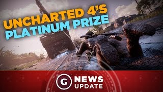 Here's Your Prize for Getting Uncharted 4's Platinum Trophy - GS News Update