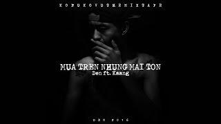 Đen - Mưa Trên Những Mái Tôn ft. Kaang (Prod. By Maxbenderz) (Official Audio w/lyrics)