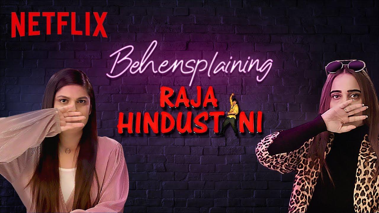 Behensplaining | Srishti Dixit & Kusha Kapila review Raja Hindustani | Netflix India