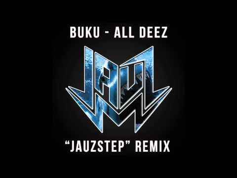Buku - All Deez (Jauz Hoestep Remix) Free Download