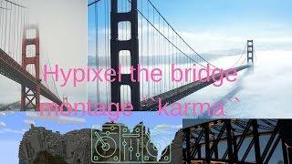 Hypixel the bridge montage ``Karma``with nahWinter thumbnail