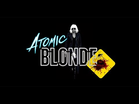 Atomic Blonde Red Band Trailer Re-Cut [Blondie - Atomic]