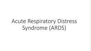 Acute respiratory distress syndrome (ards) - for medical students