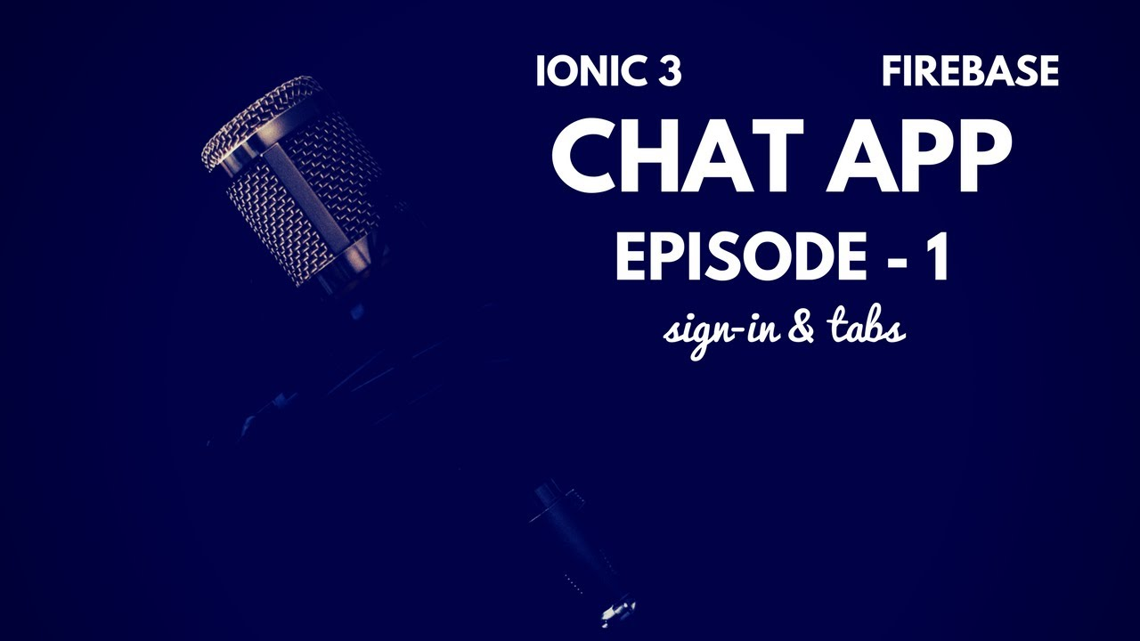 Chat app with Ionic 3 and firebase – Ep  1 – Sign in & tabs