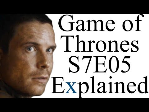 Game of Thrones S7E05 Explained