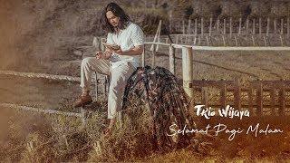 Trio Wijaya - Selamat Pagi Malam (Official Music Video)