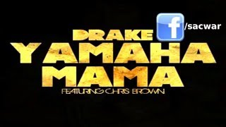 Drake ft. Chris Brown - Yamaha Mama