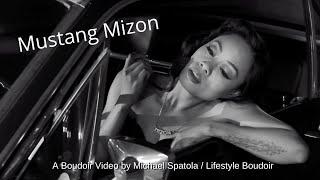 Boudoir Mini Movie-  Mustang Mizon- by Michael Spatola / Lifestyle Boudoir