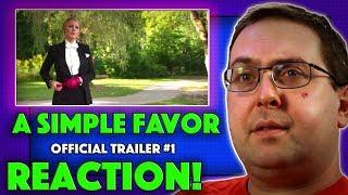 REACTION! A Simple Favor Teaser Trailer #1 - Anna Kendrick Movie 2018