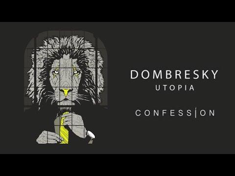 DOMBRESKY - Utopia | CONFESSION