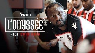L'Odyssée : OGC Nice 2018-2019 | Épisode 1