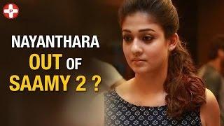 Nayanthara OUT of Vikram's Saamy 2 | Hari | Latest Tamil Cinema News