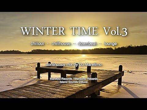 DJ Maretimo - Winter Time Vol.3 (Full Album) HD, 2 Hours, Beautiful X-Mas Chillout