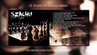 15.Szachu (Loonatigz) - To jest To (Enigma Remix ) (Bonus track)