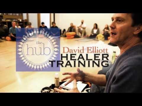 David Elliott - Healer Training @ the Hub