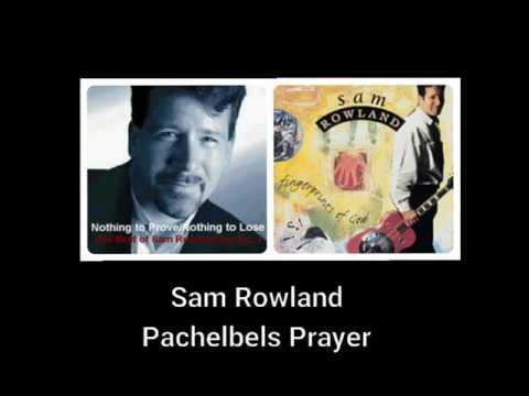 Pachelbels Prayer  Sam Rowland