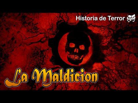 La Maldicion - Historia de Terror