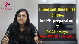 Video N0. 46 - Important Guidelines for PG Preparation Dr. Aishwarya Rathore Rank 49 AIIMS May 2018