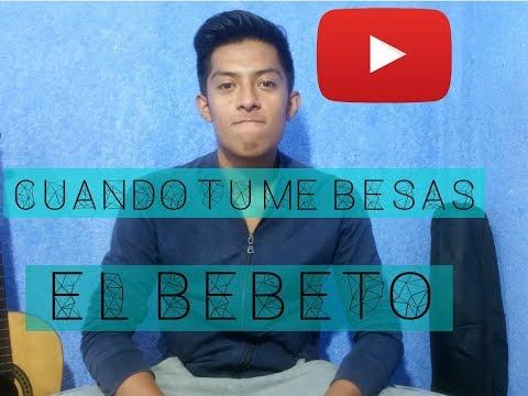 TUTORIAL CUANDO TU ME BESAS EL BEBETO/ACORDES Y REQUINTO