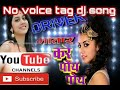 bhojpuri hard mix no voice tag dj song mp3