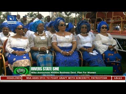 Gov. Wike Announces N500m Business Devt. Plan For Women |News Across Nigeria|