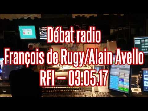 RFI — Débat radio avec Alain Avello (FN) et François de Rugy (EM) — 03.05.17