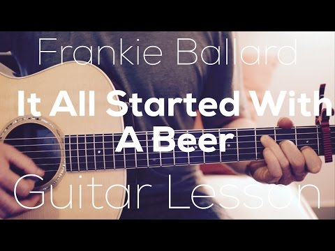 Frankie Ballard - It All Started With A Beer - Guitar Lesson (Chords and Strumming)