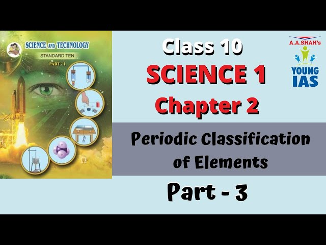Science 1 Class 10 Chapter 2 Periodic Classication of Element Part 3 | Maharashtra Board | SSC