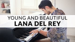 Lana Del Rey - Young and Beautiful | Piano Cover