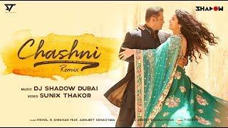Chashni | DJ Shadow Dubai Remix | Bharat | Salman Khan, Katrina Kaif | Vishal & Shekhar