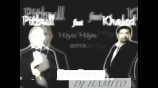 Cheb Khaled Feat Pitbull Hia Hia 2012 By @  DJ HAMITO