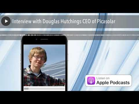 Interview with Douglas Hutchings CEO of Picasolar