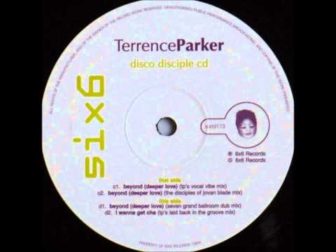 Terrence Parker - Beyond (Deeper Love) (TP's Vocal Vibe Mix)