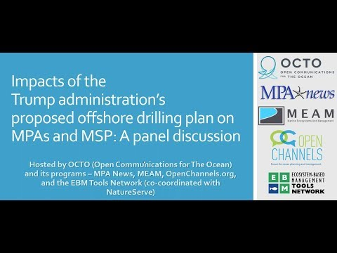 Impacts of the Trump administration proposed offshore drilling plan on MPAs & regional MSP