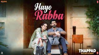 Hayo Rabba Video | THAPPAD | Taapsee Pannu | Suvarna Tiwari | Anurag  Saikia | MOVIE IN CINEMAS NOW