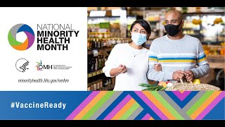 April Is National Minority Health Month (NMHM)   A Time To Raise Awareness About Health Disparities