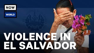 How El Salvador Became Dangerous | NowThis World