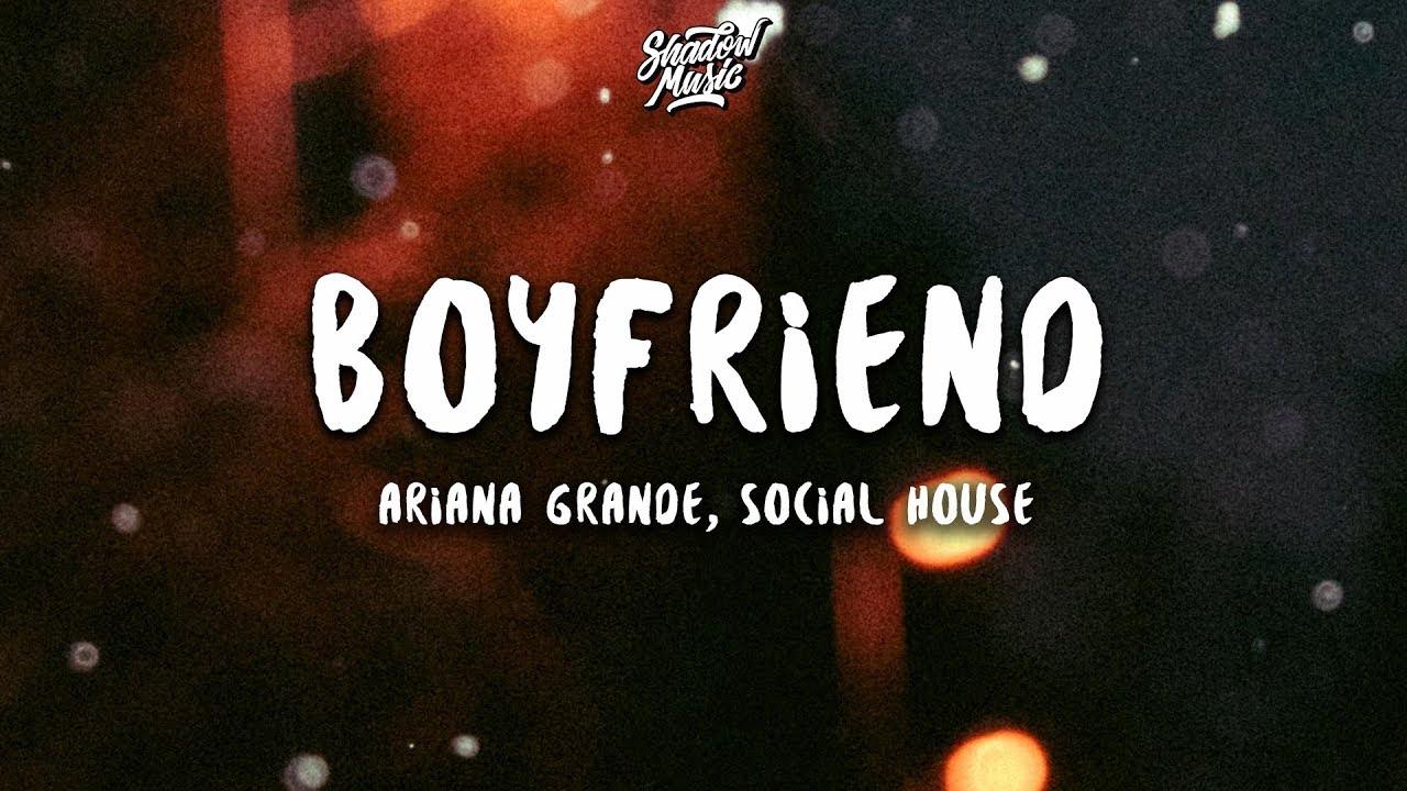 Ariana Grande - boyfriend (lyrics) ft. Social House