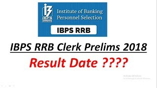 IBPS RRB Clerk Prelims 2018 : Result Date || Expected Date