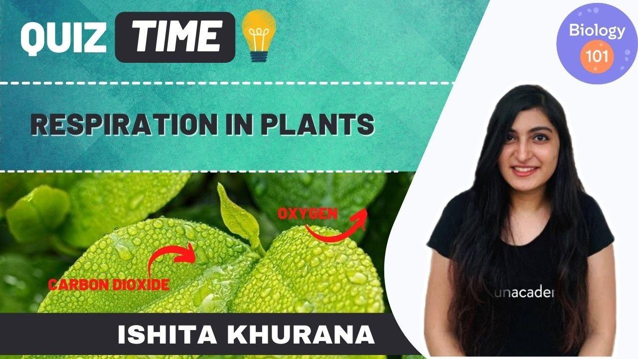 Respiration in Plants | Unacademy Quiz | NEET UG | Ishita Khurana