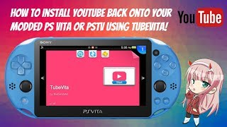 How To Install YouTube Back Onto Your Modded PS Vita or PSTV using TubeVita!