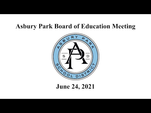 Asbury Park Board of Education Meeting - June 24, 2021