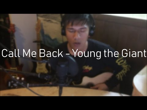 Young the Giant - Call Me Back (Cover)
