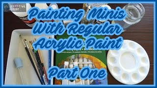 Painting miniatures with regular acrylic paint - Materials and wet palette